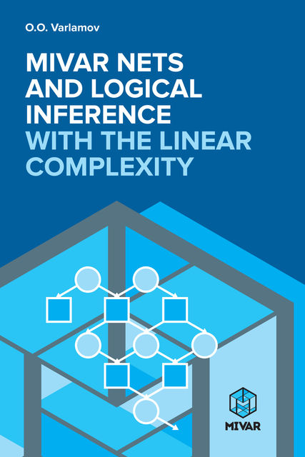 Mivar NETs and logical inference with the linear complexity, Oleg Varlamov