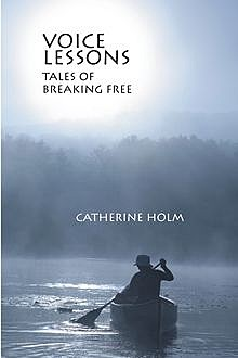 Voice Lessons, Catherine Holm