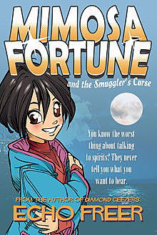 Mimosa Fortune and the Smuggler's Curse, Echo Freer