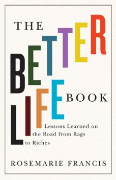 The Better Life Book, Rosemarie Francis