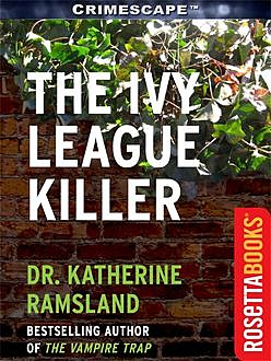 The Ivy League Killer, Katherine Ramsland