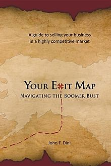 Your Exit Map, John F Dini