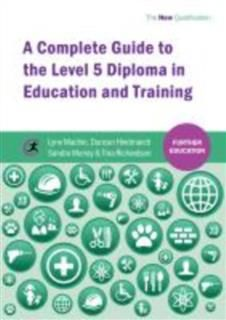 Complete Guide to the Level 5 Diploma in Education and Training, Lynn Machin