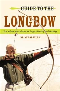 Guide to the Longbow, Brian J. Sorrells