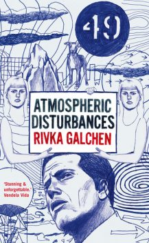 Atmospheric Disturbances, Rivka Galchen