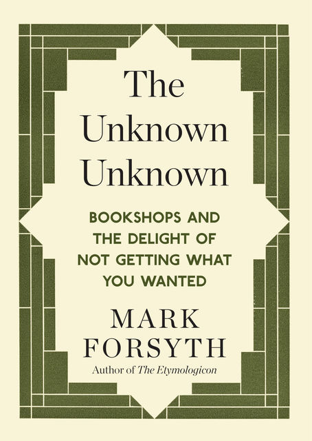 The Unknown Unknown, Mark Forsyth
