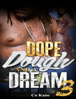 Dope, Dough and a Dream 3, Co Kane