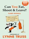 Can You Eat, Shoot & Leave? (Workbook), Lynne Truss, Clare Dignall