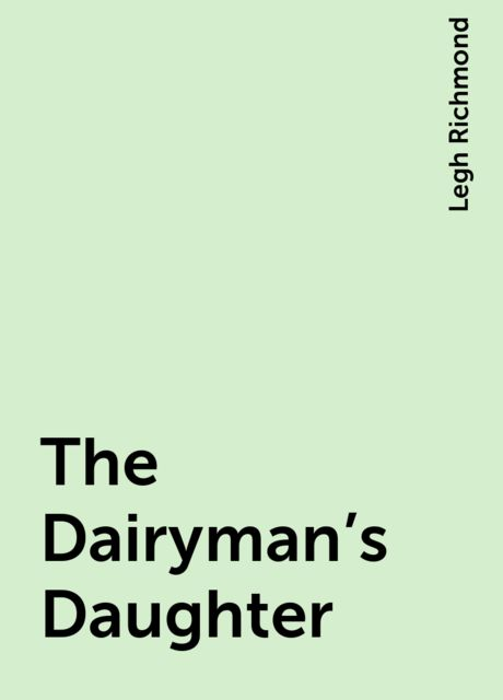 The Dairyman's Daughter, Legh Richmond