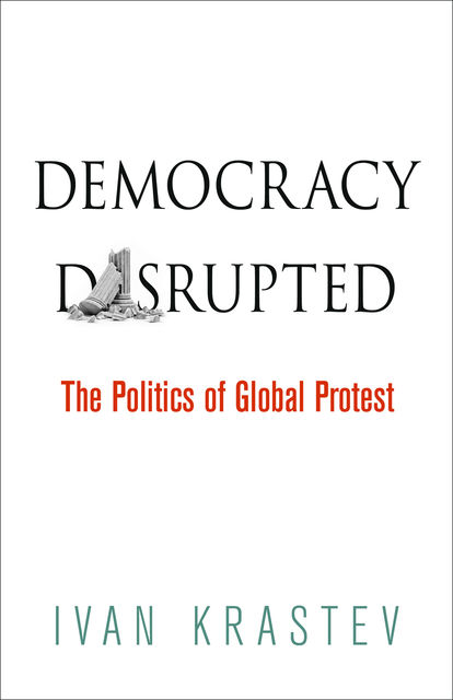 Democracy Disrupted, Ivan Krastev