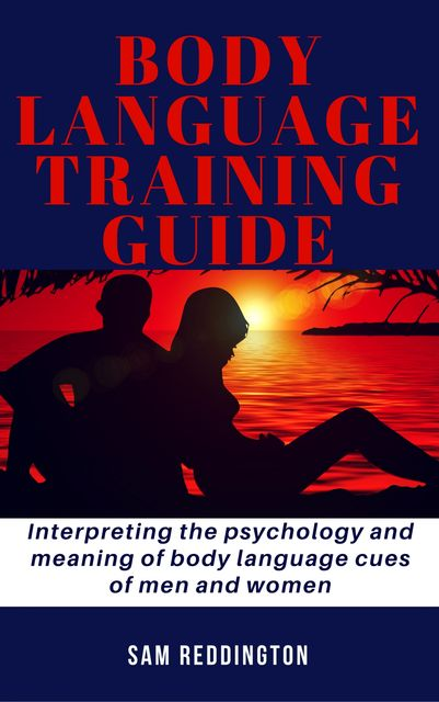 Body Language Training Guide, Sam Reddington