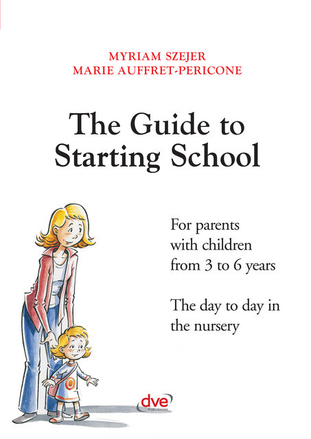 The guide to starting school, Marie Auffret-Pericone, Myriam Szejer