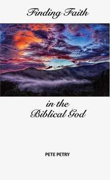 Finding Faith in the Biblical God, Petry
