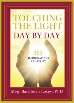 Touching the Light, Day by Day, Meg Blackburn Losey