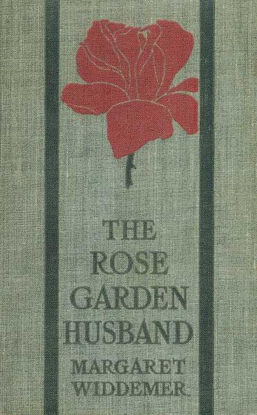 The Rose-Garden Husband, Margaret Widdemer