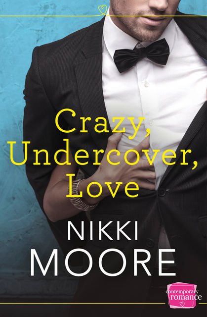 Crazy, Undercover, Love: HarperImpulse Contemporary Romance, Nikki Moore