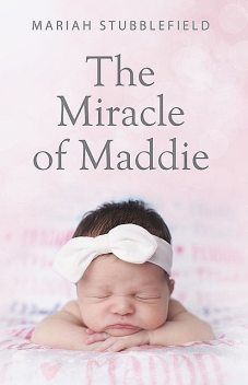 The Miracle of Maddie, Mariah Stubblefield