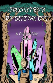 The Lost Boy of Crystal City, M. R Hart