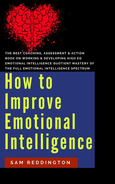 How to Improve Emotional Intelligence, Sam Reddington