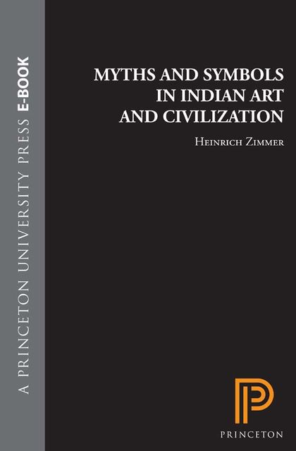 Myths and Symbols in Indian Art and Civilization, Campbell, Joseph, Robert Heinrich, Zimmer