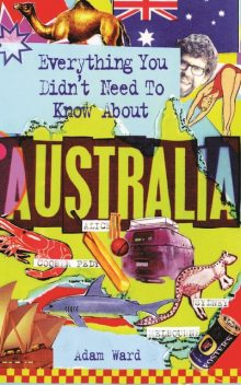 Everything You Didn't Need to Know About Australia, Adam Ward