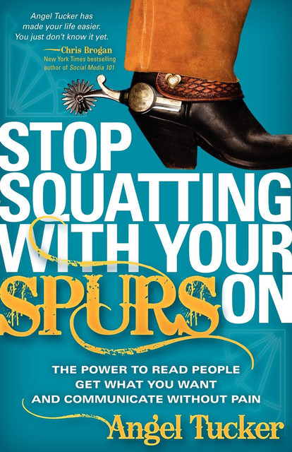 Stop Squatting with Your Spurs On, Angel Tucker