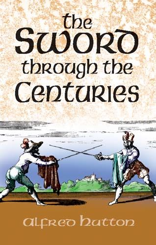 The Sword Through the Centuries, Alfred Hutton