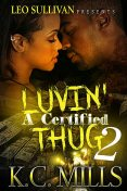 Luvin' a Certified Thug 2, K.C. Mills