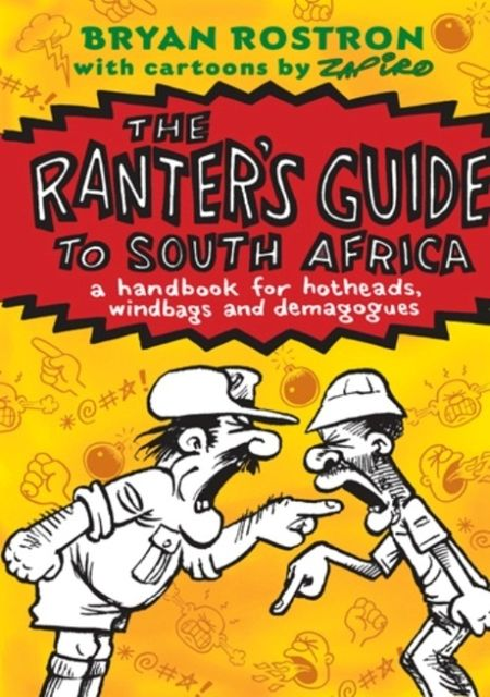 The Ranter'S Guide To South Africa, Bryan Rostron