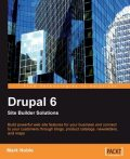 Drupal 6 Site Builder Solutions, Mark Noble