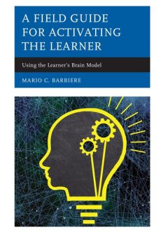 A Field Guide for Activating the Learner, Mario C. Barbiere
