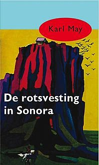De rotsvesting in Sonora, Karl May