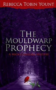 The Mouldwarp Prophecy, Rebecca Yount