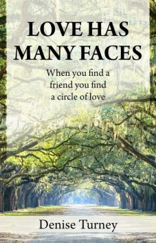 Love Has Many Faces, Denise Turney