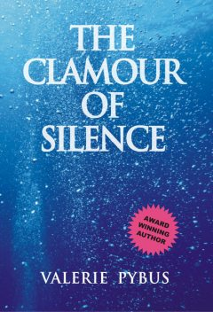 The Clamour of Silence, Valerie Pybus