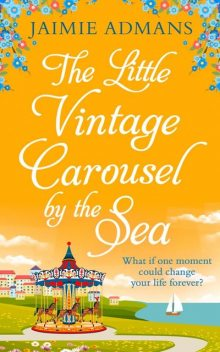 The Little Vintage Carousel by the Sea, Jaimie Admans