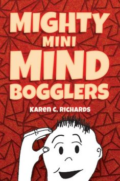Mighty Mini Mind Bogglers, Karen C.Richards
