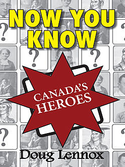 Now You Know Canada's Heroes, Doug Lennox
