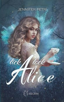 Tick Tock Alice, Jennifer Petri