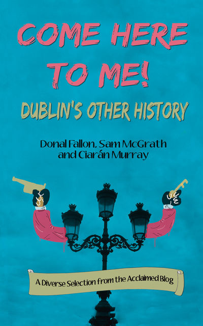 Come Here To Me!, Donal Fallon, Ciarán Murray, Sam McGrath