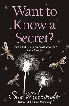 Want to Know a Secret, Sue Moorcroft