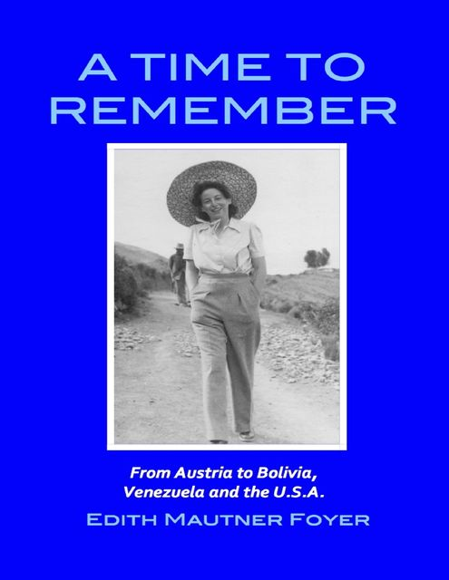 A Time to Remember – From Austria to Bolivia, Venezuela and the U.S.A, Edith Mautner Foyer