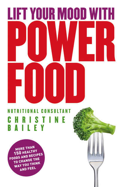Lift Your Mood With Power Food, Christine Bailey