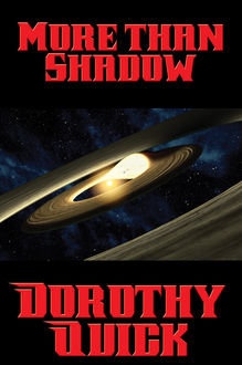 More than Shadow, Dorothy Quick