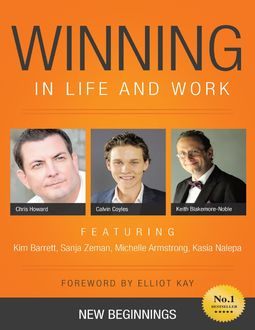 Winning in Life and Work: New Beginnings, Michelle, Keith Blakemore-Noble, Armstrong, Calvin Coyles, Chris Howard, Kasia Nalepa, Kim Barrett, Sanja Zeman