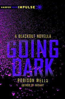 Going Dark, Robison Wells