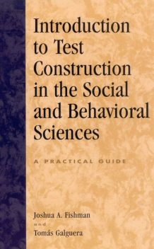 Introduction to Test Construction in the Social and Behavioral Sciences, Joshua A. Fishman, Tomás Galguera