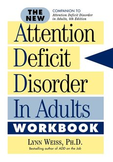 The New Attention Deficit Disorder in Adults Workbook, Lynn Weiss