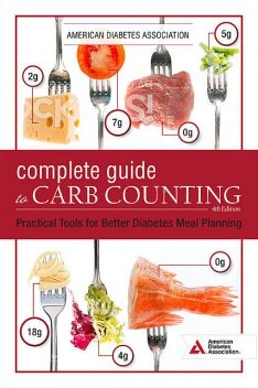 The Complete Guide to Carb Counting, 4th Edition, American Diabetes Association