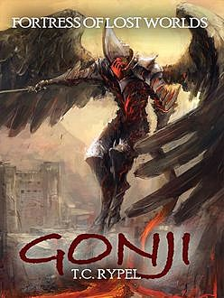 Gonji: Fortress of Lost Worlds, T.C.Rypel